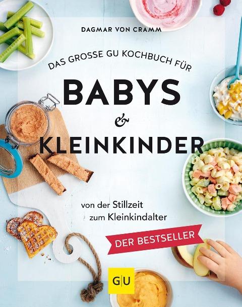 Das große GU Kochbuch für Babys & Kleinkinder - Dagmar von Cramm