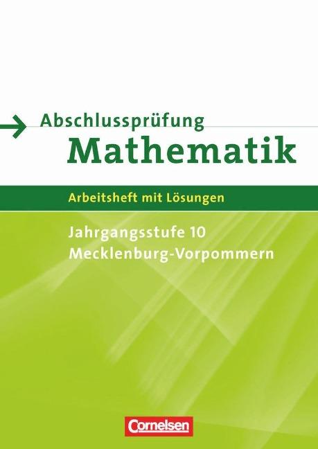 Abschlussprüfung Mathematik Sekundarstufe I. Mecklenburg-Vorpommern. Arbeitsheft - Ines Knospe, Jutta Lorenz, Manuela Rohde, Marion Roscher, Hans-Ulrich Rübesamen