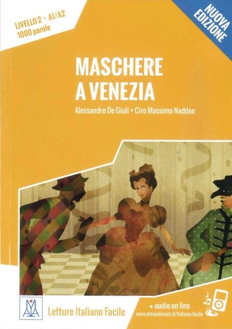 Maschere a Venezia - Nuova Edizione - Alessandro De Giuli, Ciro Massimo Naddeo