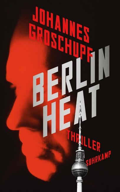 Berlin Heat - Johannes Groschupf