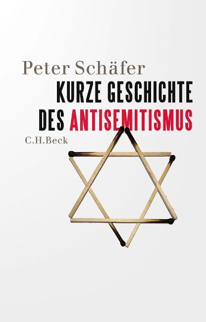 Kurze Geschichte des Antisemitismus - Peter Schäfer
