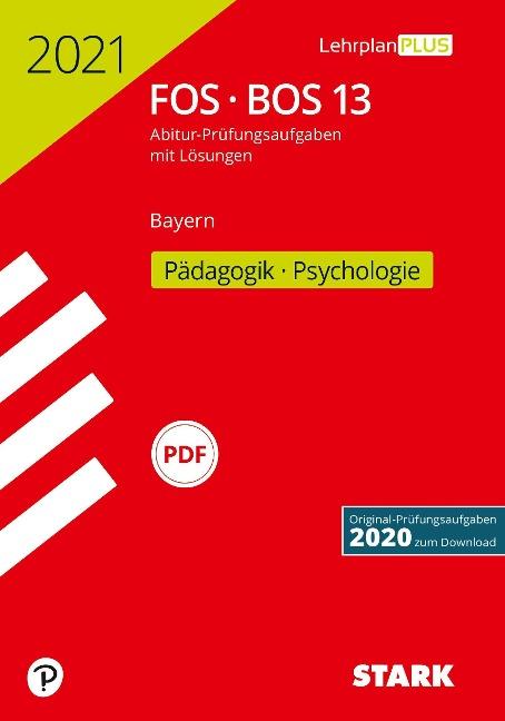 STARK Abiturprüfung FOS/BOS Bayern 2021 - Pädagogik/Psychologie 13. Klasse -