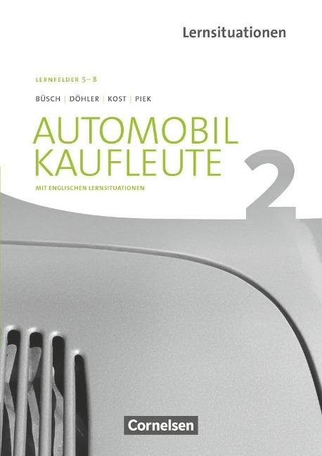 Automobilkaufleute Band 2: Lernfelder 5-8 - Arbeitsbuch mit englischen Lernsituationen - Norbert Büsch, Benjamin Döhler, Antje Kost, Michael Piek