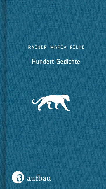 Hundert Gedichte - Rainer Maria Rilke