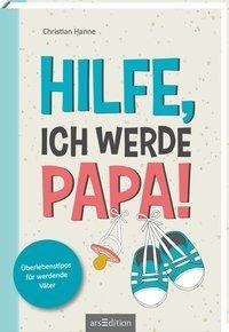 Hilfe, ich werde Papa! - Christian Hanne