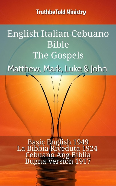 English Italian Cebuano Bible - The Gospels - Matthew, Mark, Luke & John - Truthbetold Ministry