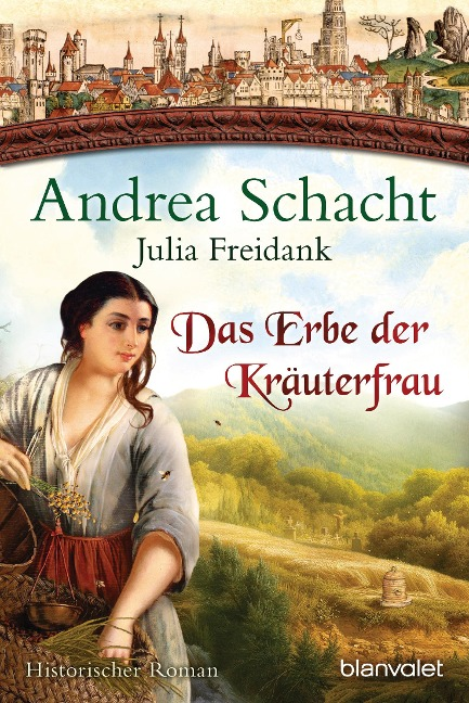 Das Erbe der Kräuterfrau - Andrea Schacht, Julia Freidank