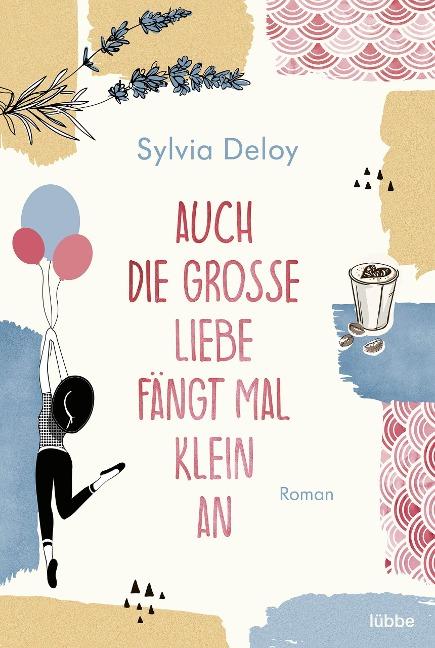 Auch die große Liebe fängt mal klein an - Sylvia Deloy