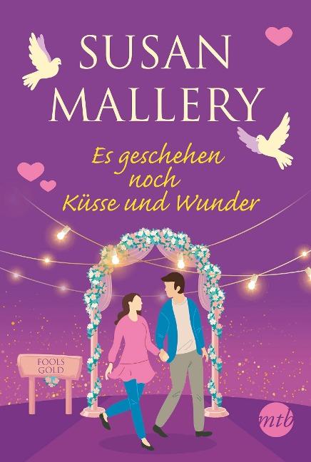 Es geschehen noch Küsse und Wunder - Susan Mallery
