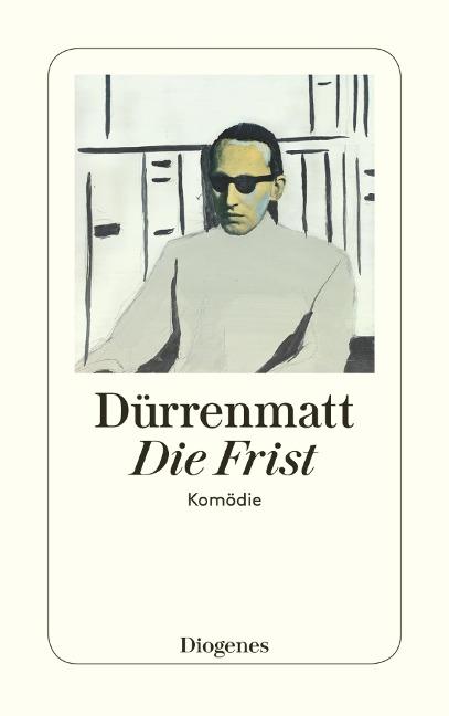 Die Frist - Friedrich Dürrenmatt