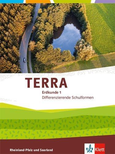 TERRA Erdkunde für Rheinland-Pfalz und Saarland 1. Schülerbuch Klasse 5/6. Ausgabe für Realschulen und Differenzierende Schularten -