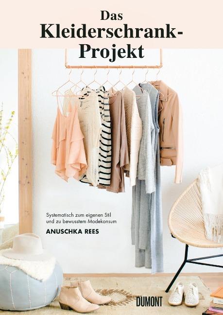 Das Kleiderschrank-Projekt - Anuschka Rees