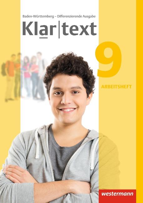 Klartext 9. Arbeitsheft. Differenzierende Ausgabe. Baden-Württemberg -