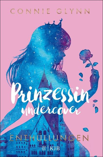 Prinzessin undercover - Enthüllungen - Connie Glynn