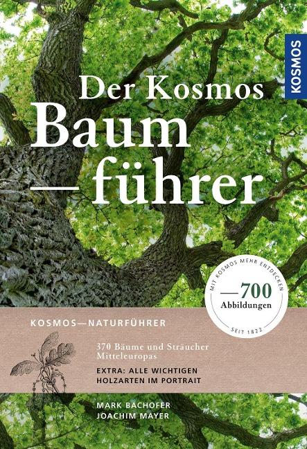 Der Kosmos-Baumführer - Mark Bachofer, Joachim Mayer