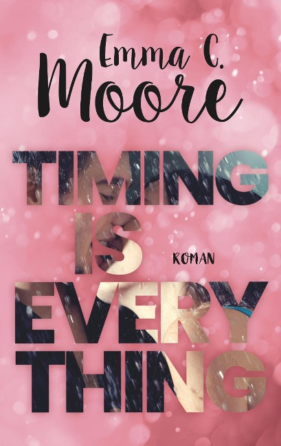 Timing is everything - Emma C. Moore
