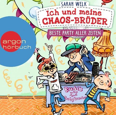 Ich und meine Chaos-Brüder - Beste Party aller Zeiten - Sarah Welk