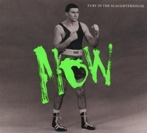 NOW - Fury In The Slaughterhouse