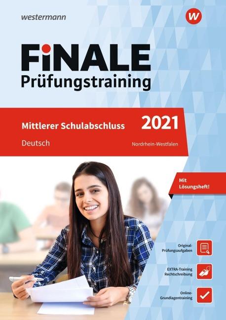 FiNALE Prüfungstraining 2021 Mittlerer Schulabschluss Nordrhein-Westfalen. Deutsch - Andrea Heinrichs, Martina Wolff
