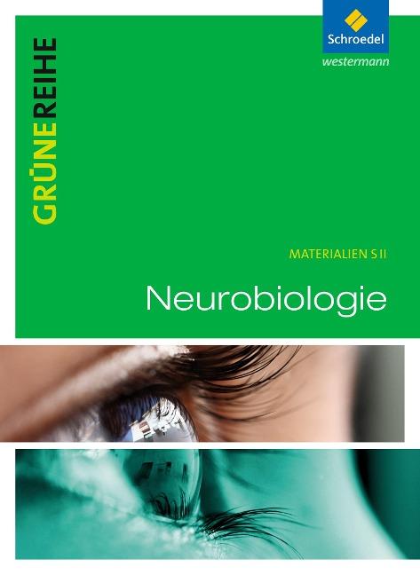 Grüne Reihe. Neurobiologie. Schülerband -