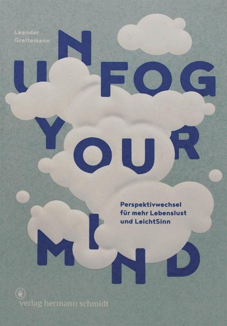 Unfog Your Mind - Leander Greitemann