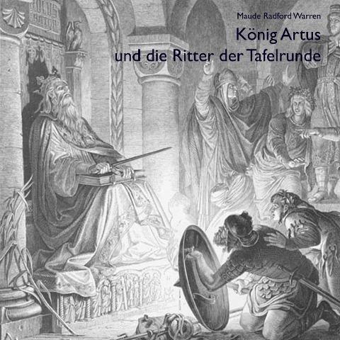 König Artus und die Ritter der Tafelrunde - Maude R. Warren