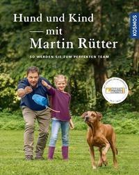 Hund und Kind - mit Martin Rütter - Martin Rütter, Andrea Buisman