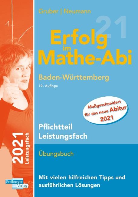 Erfolg im Mathe-Abi 2021 Pflichtteil Leistungsfach Baden-Württemberg - Helmut Gruber, Robert Neumann