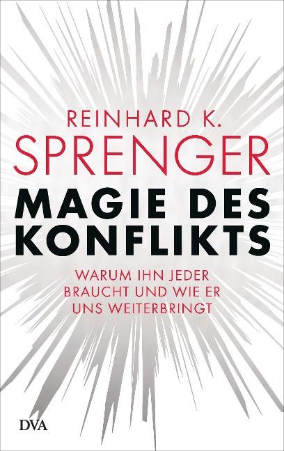 Magie des Konflikts - Reinhard K. Sprenger