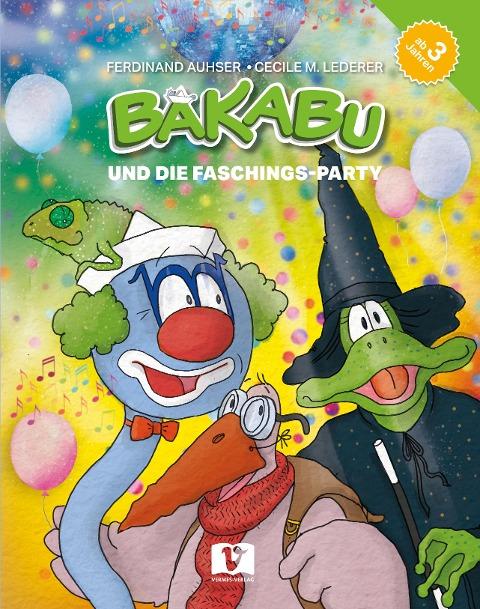 Bakabu und die Faschings-Party - Ferdinand Auhser
