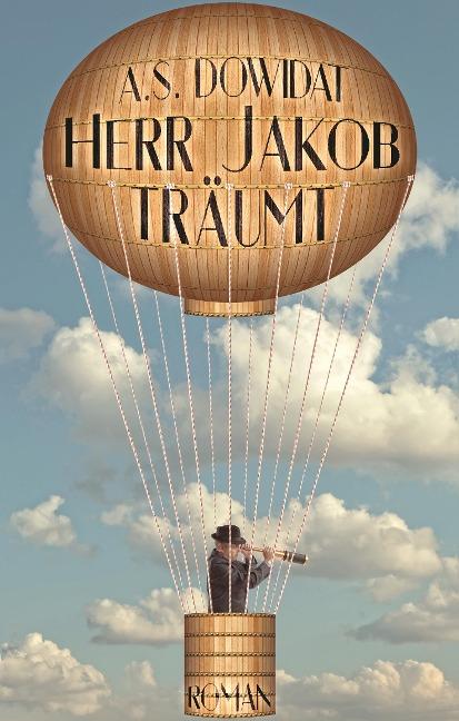 Herr Jakob träumt - A. S. Dowidat
