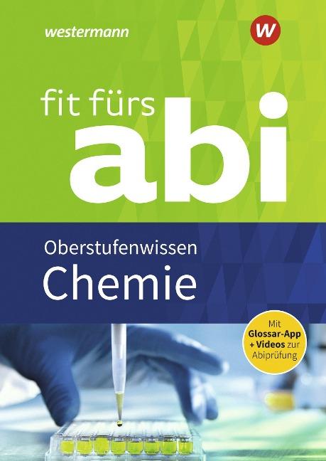 Fit fürs Abi. Chemie Oberstufenwissen - Wolfgang Kirsch, Marietta Mangold, Brigitte Schlachter