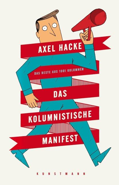 Das kolumnistische Manifest - Axel Hacke