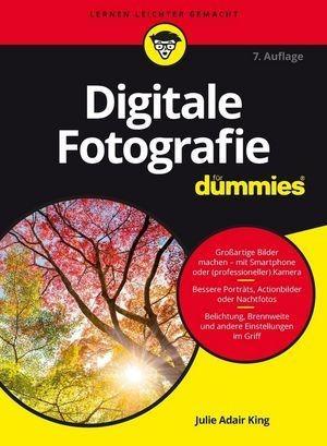 Digitale Fotografie für Dummies - Julie Adair King