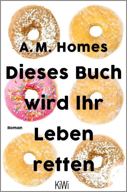 Dieses Buch wird Ihr Leben retten - A. M. Homes