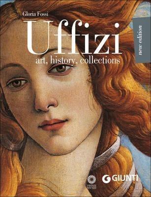 Uffizi. Art, history, collections - Gloria Fossi