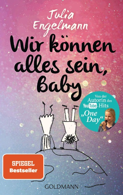 Wir können alles sein, Baby - Julia Engelmann