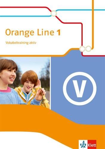 Orange Line 1. Vokabeltraining aktiv. Ausgabe 2014 -