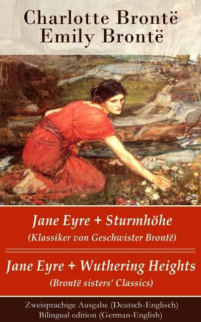 Jane Eyre + Sturmhöhe (Klassiker von Geschwister Brontë) / Jane Eyre + Wuthering Heights (Brontë sisters' Classics) - Zweisprachige Ausgabe (Deutsch-Englisch) / Bilingual edition (German-English) - Charlotte Brontë, Emily Brontë