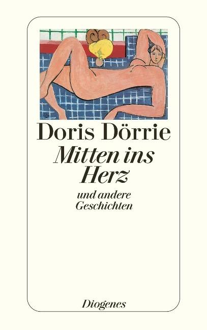 Mitten ins Herz - Doris Dörrie
