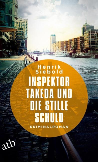Inspektor Takeda und die stille Schuld - Henrik Siebold