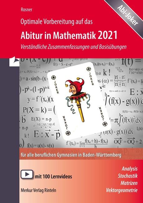 Optimale Vorbereitung auf das Abitur in Mathematik 2021 - Stefan Rosner