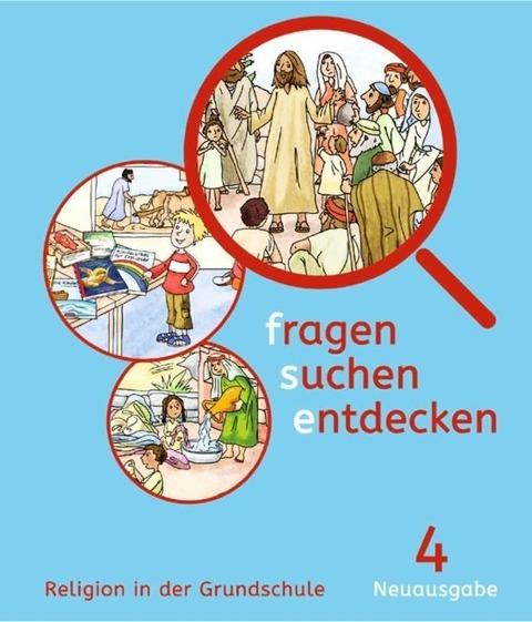 fragen - suchen - entdecken. Religion in der Grundschule. Neuausgabe -