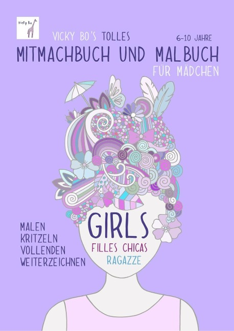 Vicky Bo's tolles Mitmachbuch und Malbuch für Mädchen. Ab 6 bis 10 Jahre - Vicky Bo
