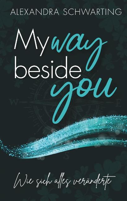 My way beside you - Alexandra Schwarting