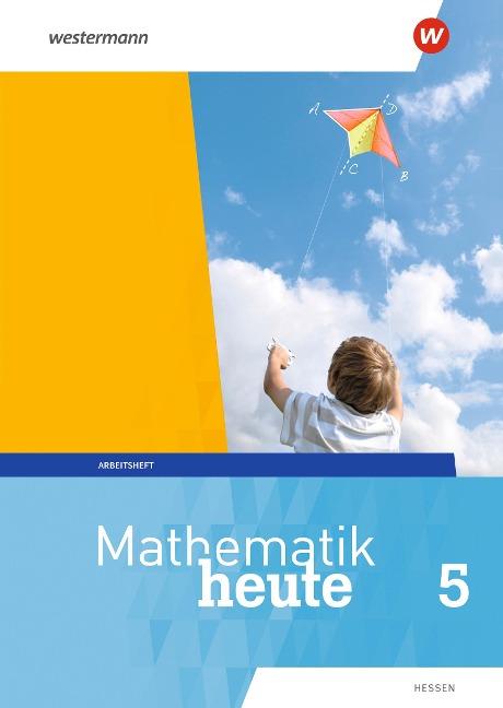 Mathematik heute 5. Arbeitsheft 5 mit Lösungen. Hessen -