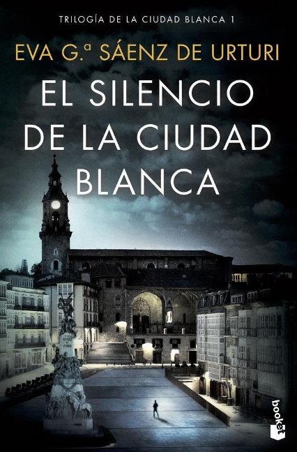 El silencio de la ciudad blanca - Eva Garcia Saenz de Urturi