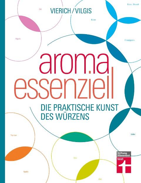 Aroma essenziell - Thomas Vilgis, Thomas Vierich
