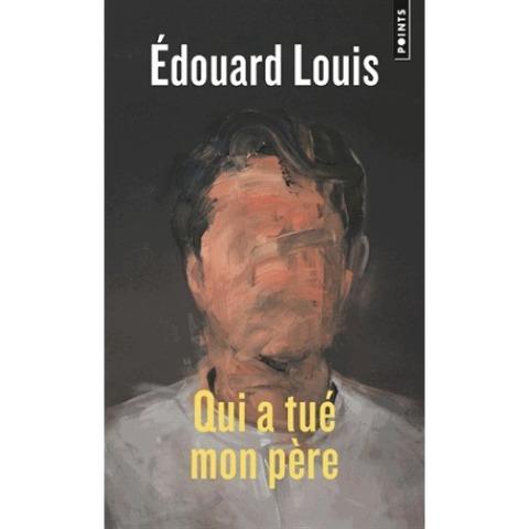 Qui a tué mon père - Edouard Louis