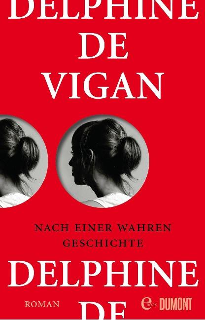 Nach einer wahren Geschichte - Delphine De Vigan